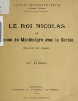 Le Roi Nicolas et l' union du Montenegro avec la Serbie